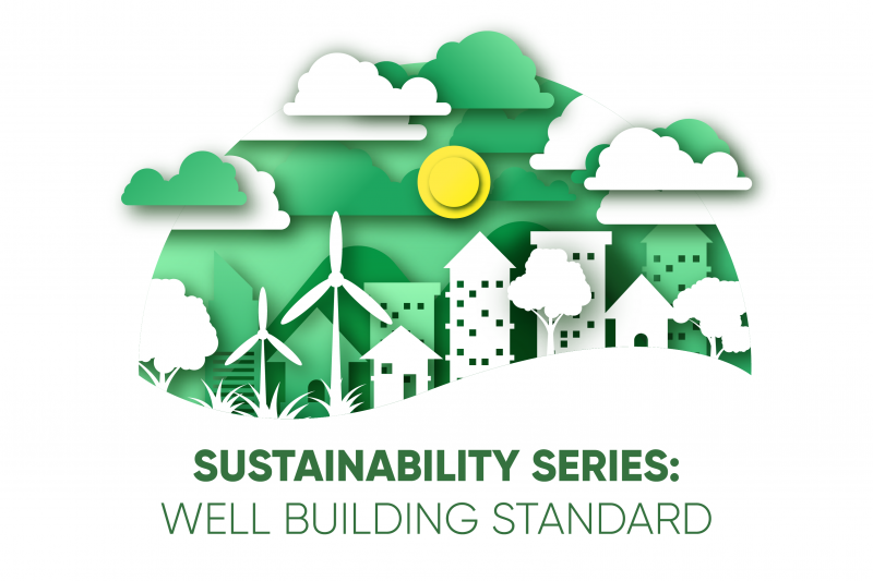 Sustainability Series: WELL Building Standard